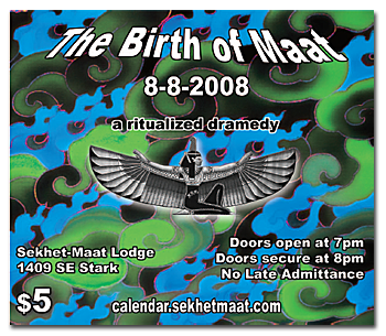 The Birth of Maat - August 8, 2008 ev - Sekhet-Maat Lodge