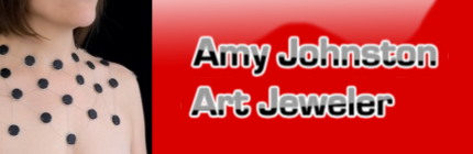Amy Johnston - Art Jeweler