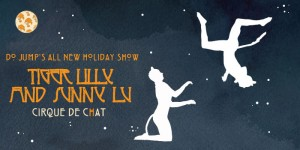 Tiger Lilly and Sunny Lu: Cirque du Chat